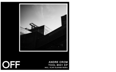 Andre Crom – Tool #001 EP (Incl. DJ T-1000 aka. Alan Oldham Remix)