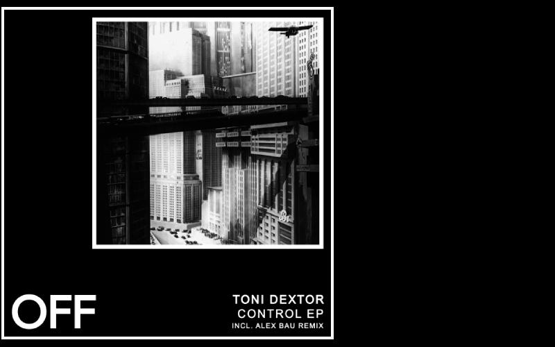 Toni Dextor – Control EP