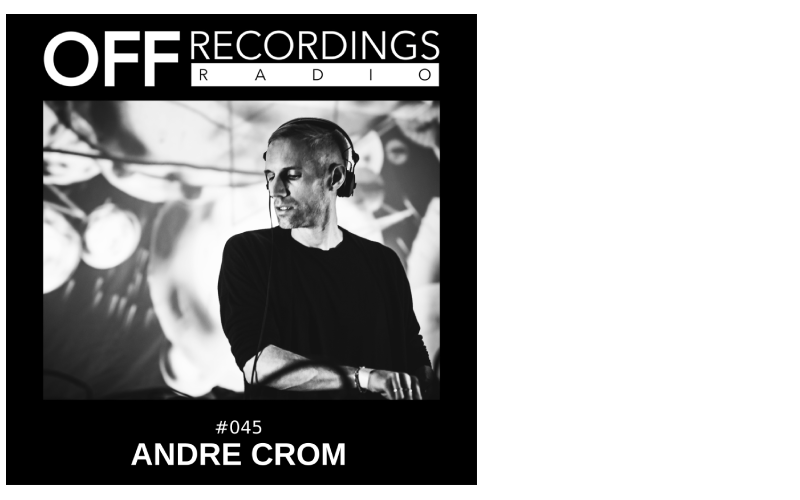 Radio 045 with Andre Crom