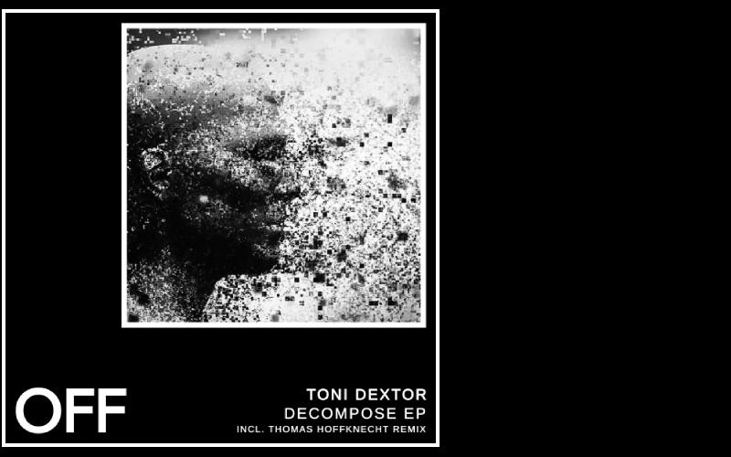 Toni Dextor – Decompose EP