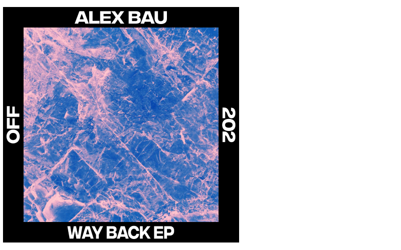 Alex Bau – Way Back EP (Incl. Toni Dextor Remix)