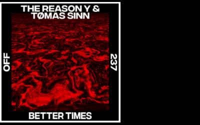 The Reason Y, Tomas Sinn – Better Times
