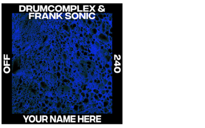 Drumcomplex & Frank Sonic – Your Name Here